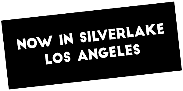 Now in Silverlake, Los Angeles.